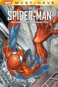 Brian Michael Bendis - Best of Marvel (Must-Have) : Ultimate Spider-Man - Pouvoirs et responsabilités.