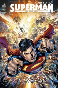 Brian Michael Bendis et Ivan Reis - Clark Kent : Superman Tome 3 : La maison El.