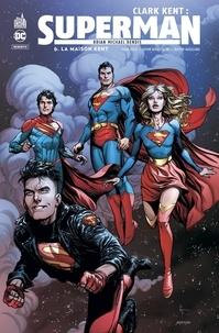 Brian Michael Bendis et Ivan Reis - Clark Kent : Superman Tome 6 : La maison Kent.