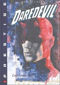 Brian Michael Bendis et David Mack - Daredevil Tome 2 : Cauchemar.