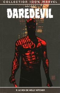 Brian Michael Bendis et Alex Maleev - Daredevil Tome 9 : Le roi de Hell's Kitchen.