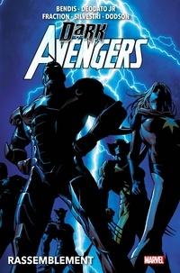 Brian Michael Bendis - Dark Avengers (2009) T01 - Rassemblement.