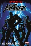 Brian Michael Bendis et Matt Fraction - Dark Avengers Tome 1 : Les vengeurs noirs.
