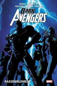 Brian Michael Bendis et Mike Jr Deodato - Dark Avengers Tome 1 : Rassemblement.