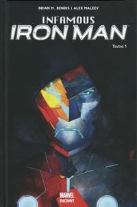 Brian Michael Bendis et Alexandre Maleev - Infamous Iron Man Tome 1 : Rédemption.