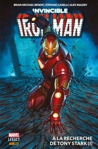 Brian Michael Bendis - Invincible Iron Man Legacy T01 - À La Recherche De Tony Stark (I).
