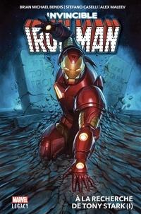 Brian Michael Bendis et Stefano Caselli - Invincible Iron Man Tome 1 : A la recherche de Tony Stark.