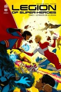 Brian Michael Bendis et Ryan Sook - Legion of Super-Heroes Tome 2 : Le procès de la légion.