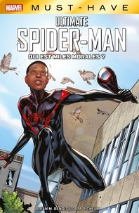 Brian Michael Bendis - Marvel Must-Have : Ultimate Spider-Man - Qui est Miles Morales ?.