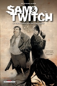 Brian Michael Bendis - Sam and Twitch T03 - Chasseurs de primes.