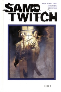 Brian Michael Bendis et Angel Medina - Sam and Twitch The Complete Collection - Book 1.