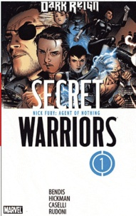 Brian Michael Bendis et Jonathan Hickman - Secret Warriors Tome 1 : .