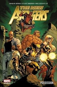Brian Michael Bendis et Stuart Immonen - The New Avengers Tome 1 : Possession.