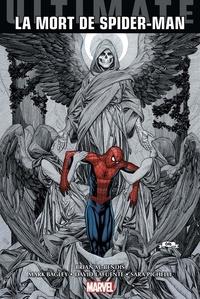 Brian Michael Bendis et Mark Bagley - Ultimate Spider-Man  : La Mort de Spider-Man.