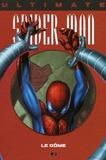 Brian Michael Bendis et  Bagley - Ultimate Spider-Man Tome 9 : Le Dôme.