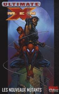 Brian Michael Bendis et David Finch - Ultimate X-Men Tome 4 : Les nouveaux mutants.
