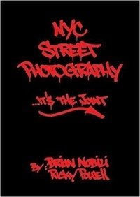 Brian Nobili et Ricky Powell - NYC Street Photography... It's the Joint !.