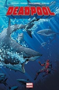 Brian Posehn et Gerry Duggan - Deadpool Tome 2 : Il y a le diable, le soleil et la mer.