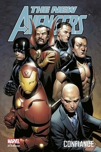 Brian Reed et Brian Michael Bendis - The New Avengers Tome 4 : Confiance.