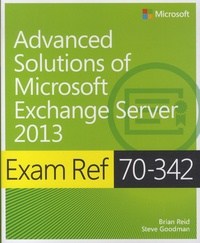 Brian Reid - Exam Ref 70-342 Advanced Solutions of Microsoft Exchange Server 2013.