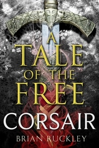 Brian Ruckley - A Tale of the Free: Corsair.