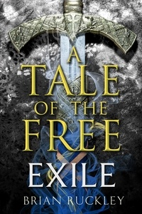 Brian Ruckley - A Tale of the Free: Exile.