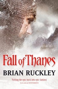 Brian Ruckley - Fall Of Thanes - The Godless World: Book Three.