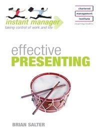 Brian Salter - Instant Manager: Effective Presenting.