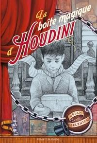 Brian Selznick - La boîte magique d'Houdini.