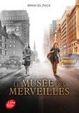 Brian Selznick - Le musée des merveilles.