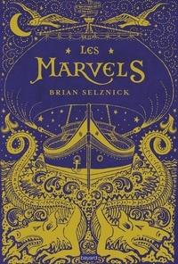 Brian Selznick - Les Marvels.