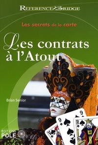 Brian Senior - Les secrets de la carte - Les contrats à l'Atout.