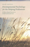 Brian Sheldon - Developmental Psychology for the Helping Professions - Evidence-Based Practice in Health and Social Care.