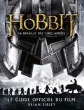 Brian Sibley - Le Hobbit, la bataille des cinq armées - Le guide officiel du film.