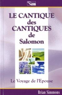 Brian Simmons - Le cantique des cantiques de Salomon - Le Voyage de l'Epouse.