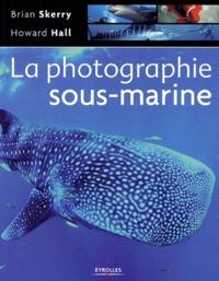 Brian Skerry - La photographie sous-marine.