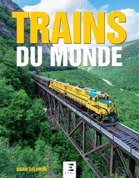 Brian Solomon - Trains du monde.