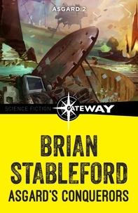 Brian Stableford - Asgard's Conquerors: Asgard 2.