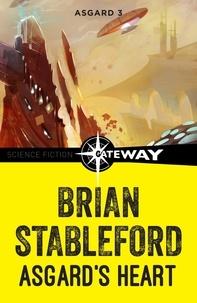 Brian Stableford - Asgard's Heart: Asgard 3.