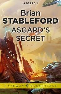 Brian Stableford - Asgard's Secret: Asgard 1.