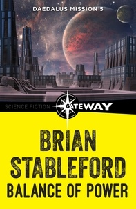 Brian Stableford - Balance of Power: Daedalus Mission 5.