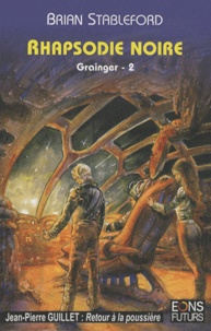 Brian Stableford - Grainger Tome 2 : Rhapsodie noire.