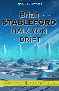 Brian Stableford - Halcyon Drift: Hooded Swan 1.
