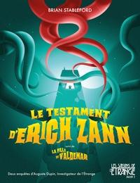 Brian Stableford - Le testament d'Erich Zann - Suivi de La fille de Valdemar.