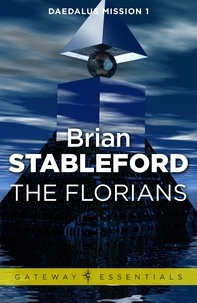 Brian Stableford - The Florians: Daedalus Mission 1.