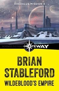 Brian Stableford - Wildeblood's Empire: Daedalus Mission 3.