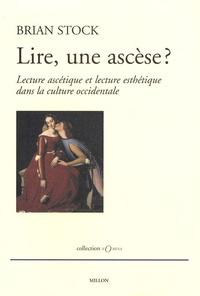 Brian Stock - Lire, une ascèse ? - Lecture ascétique et lecture esthétique dans la culture occidentale.