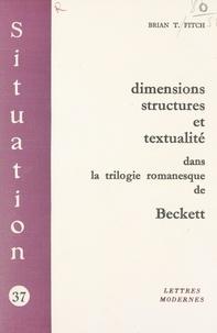 Brian T. Fitch - Dimensions, structures et textualité dans la trilogie romanesque de Beckett.