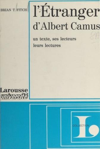 L'étranger, d'Albert Camus. Un texte, ses lecteurs, leurs lectures, étude méthodologique