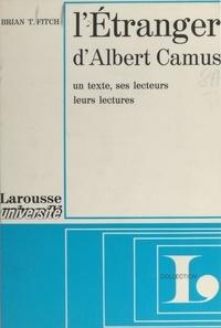 Brian T. Fitch et Jean-Paul Caput - L'étranger, d'Albert Camus - Un texte, ses lecteurs, leurs lectures, étude méthodologique.